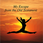 Undamned, My Escape From the Old Testament